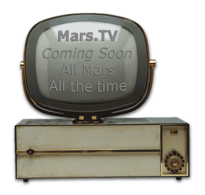 Mars TV Coming Soon - All Mars, all the time.